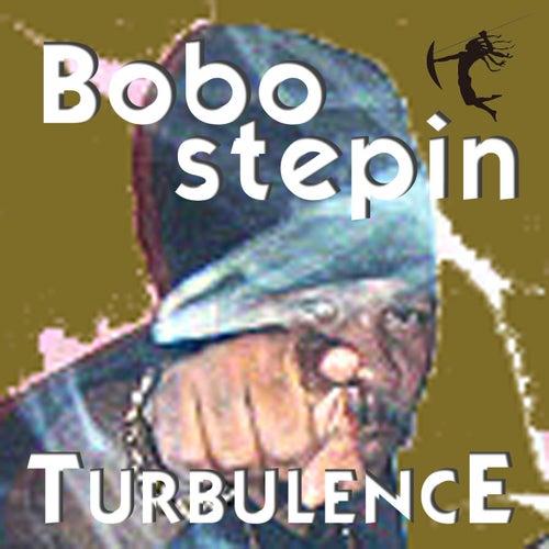 Bobo Stepin by Turbulence