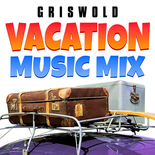 Griswold Vacation Music Mix de Soundtrack Wonder Band