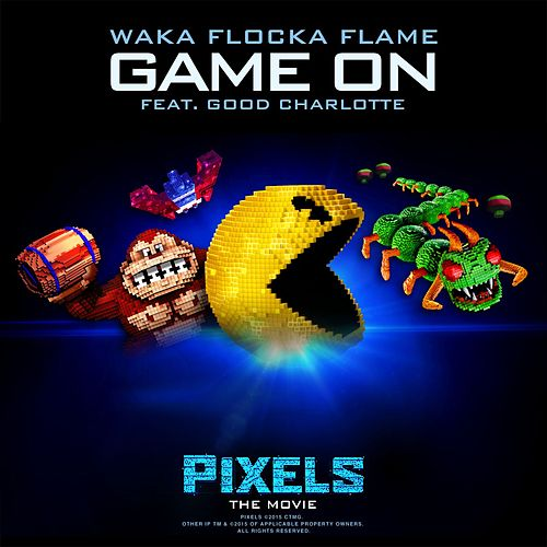 Game On (feat. Good Charlotte) (from 'Pixels - The Movie') by Waka Flocka Flame