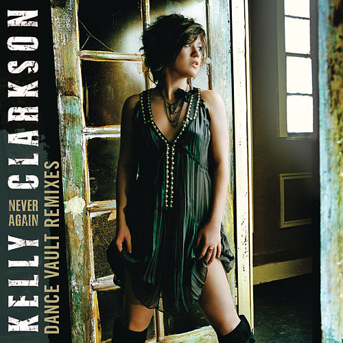 Dance Vault Mixes - Never Again by Kelly Clarkson