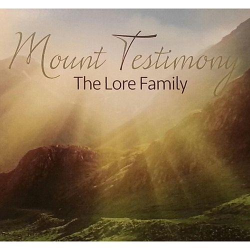 Mount Testimony by The Lore Family