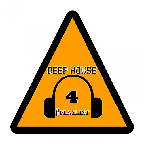 Deep House #playlist, 4 by Various Artists