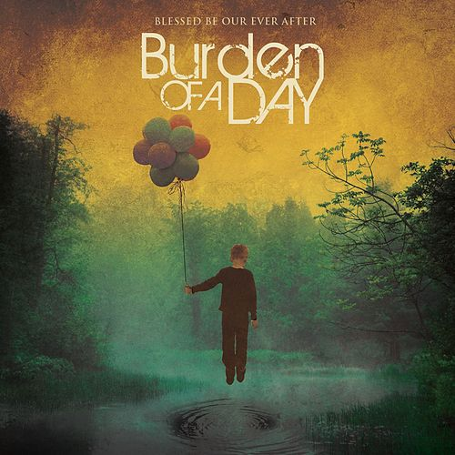 Blessed Be Our Ever After by Burden Of A Day