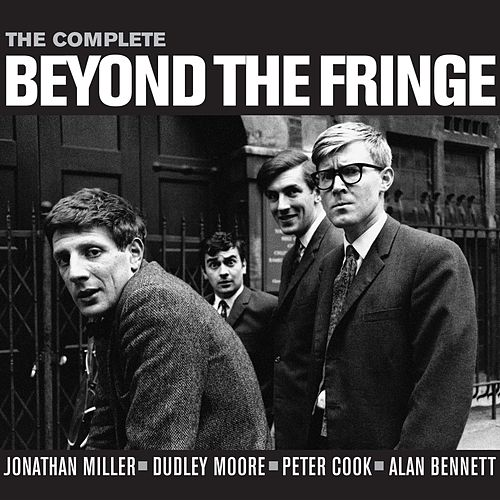 The Complete Beyond The Fringe by Beyond The Fringe
