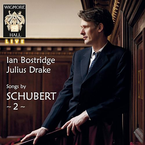 Songs by Schubert 2 by Ian Bostridge