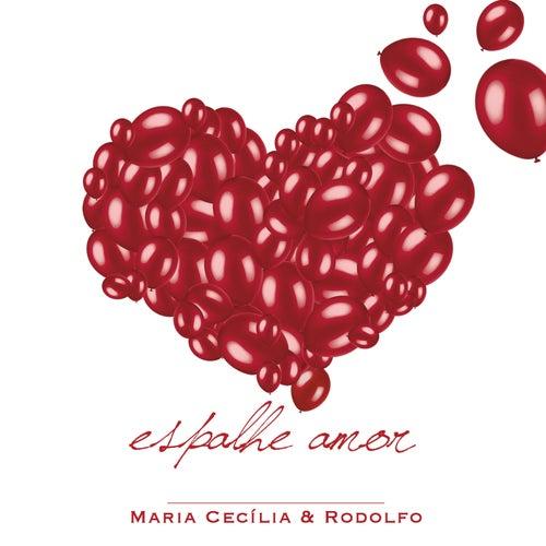Espalhe Amor de Maria Cecília e Rodolfo