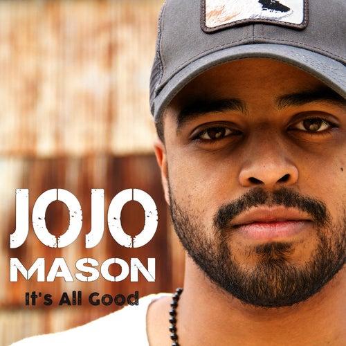 It's All Good by Jojo Mason