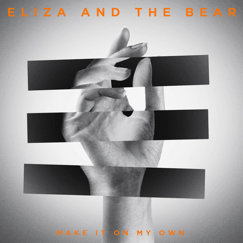 Make It On My Own (EP) von Eliza and the Bear