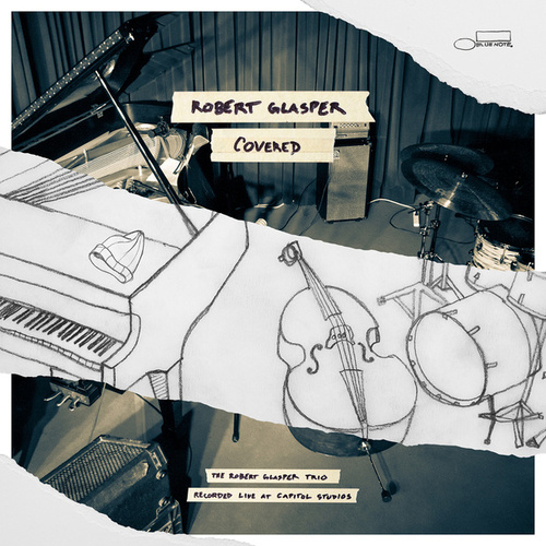 Covered (The Robert Glasper Trio Recorded Live At Capitol Studios) by Robert Glasper