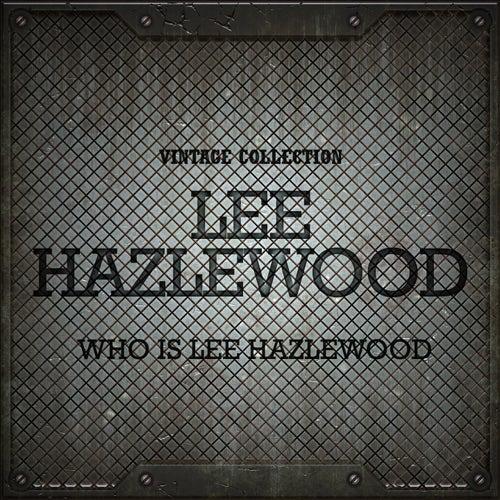 Who Is Lee Hazlewood von Lee Hazlewood