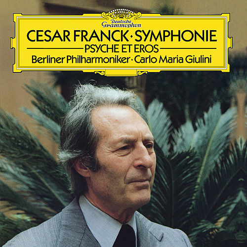 Franck: Symphony In D Minor; Psyché et Eros de Berliner Philharmoniker