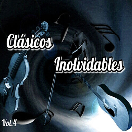 Clásicos inolvidables, Vol. 4 by Various Artists