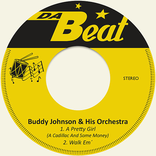 A Pretty Girl (A Cadillac and Some Money) de Buddy Johnson