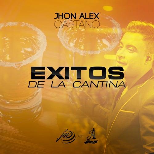 Exitos de la Cantina de Jhon Alex Castaño