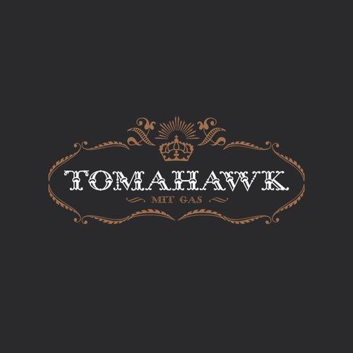 Mit Gas de Tomahawk