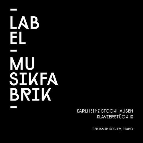 Stockhausen: Klavierstück IX by Benjamin Kobler