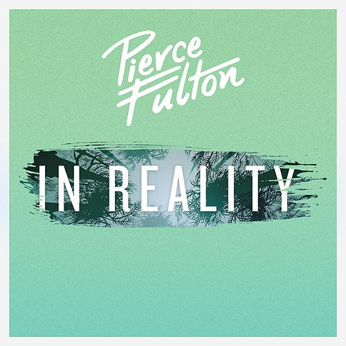 In Reality von Pierce Fulton