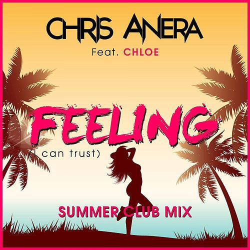 Feeling I Can Trust (Summer Club Mix) by Chris Anera