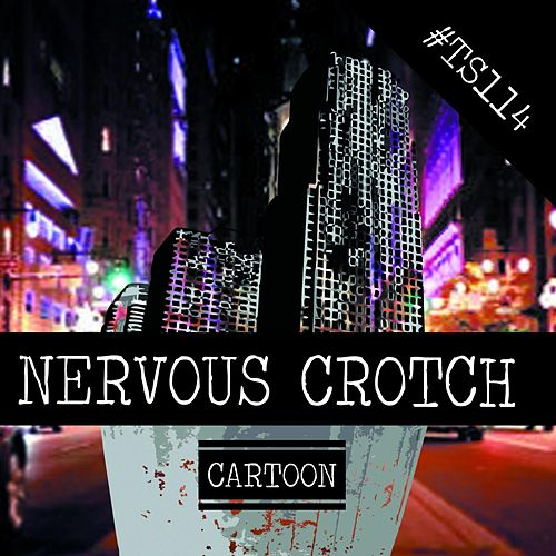 Nervous Crotch de Cartoon