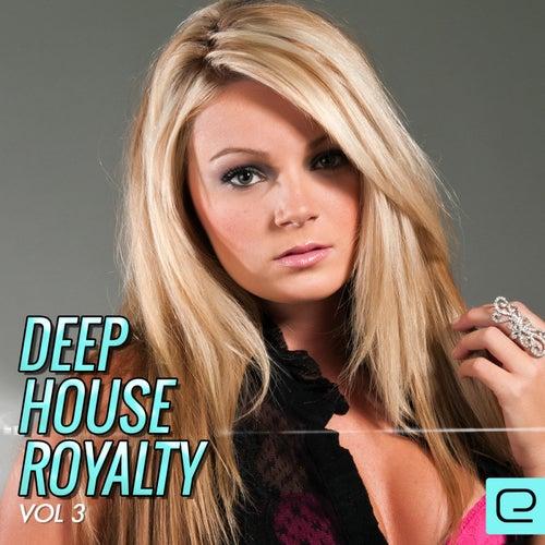 Deep House Royalty, Vol. 3 - EP de Various Artists