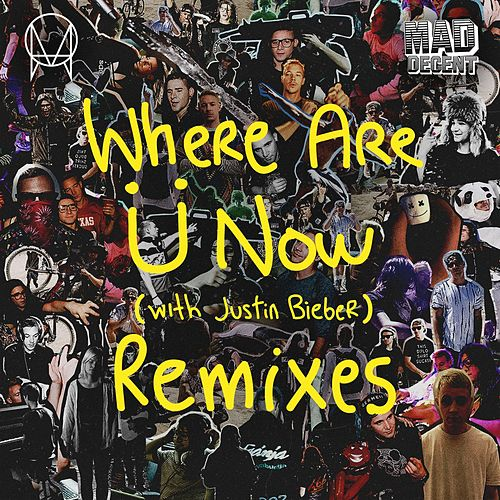 Where Are U Now (with Justin Bieber) Remixes di Jack Ü