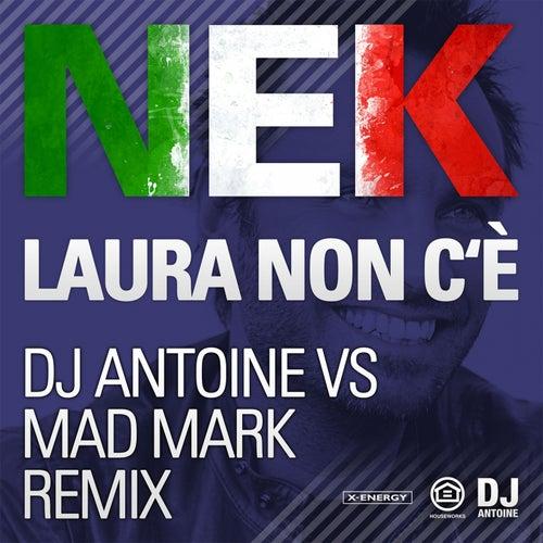 Laura Non C'è (Dj Antoine vs Mad Mark Remix) de Nek