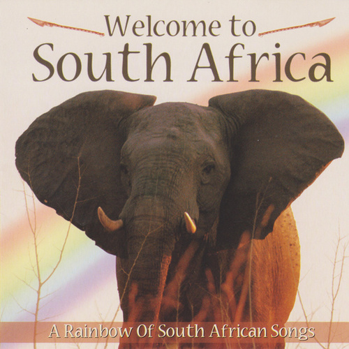 Welcome to South Africa (a Rainbow of South African Songs) de Various Artists