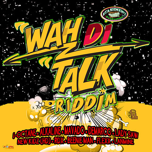 Wah Di Talk Riddim by Various Artists
