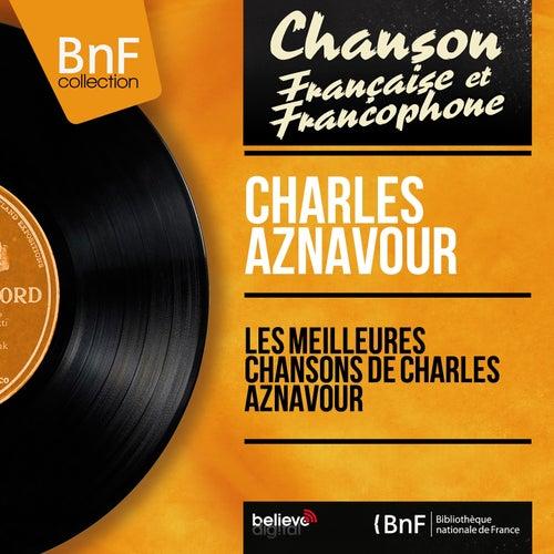 Les meilleures chansons de Charles Aznavour (Mono Version) de Charles Aznavour
