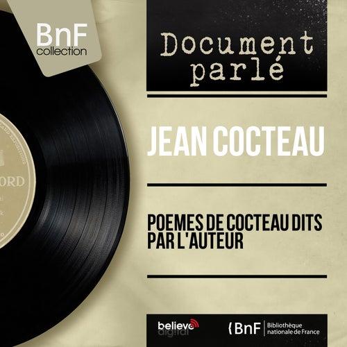Poèmes de Cocteau dits par l'auteur (Mono Version) de Jean Cocteau