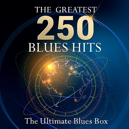 The Ultimate Blues Box - The 250 Greatest Blues Hits (12 hours playing time - Best of Blues Classics!) de Various Artists