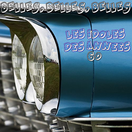 Belles, belles, belles (Les idoles des années 60) by Various Artists