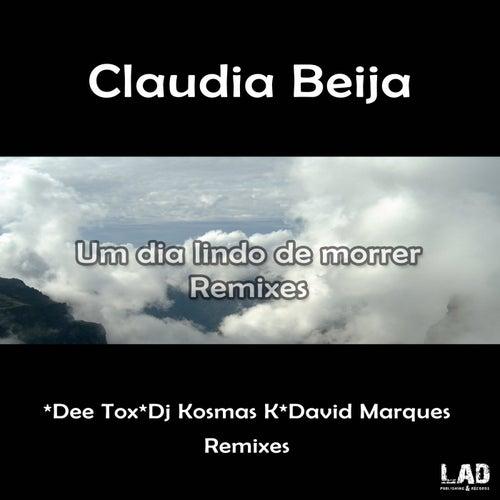 Um Dia Lindo de Morrer Remixes by Claudia Beija