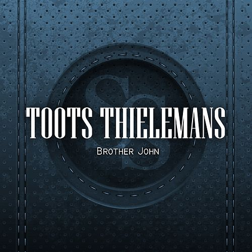 Brother John von Toots Thielemans