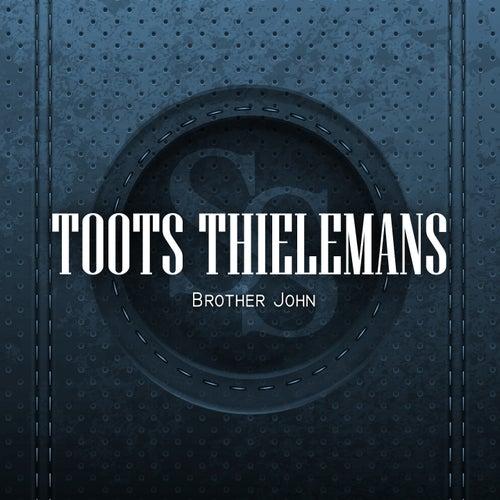 Brother John von Toots Thielemans
