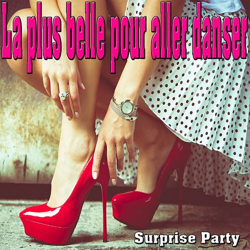 La plus belle pour aller danser (Surprise party) by Various Artists