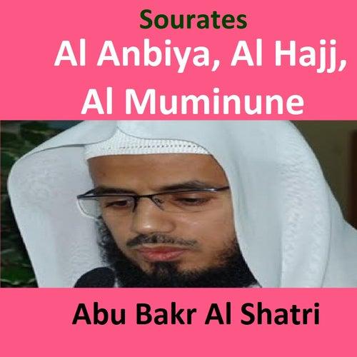 Sourates Al Anbiya, Al Hajj, Al Muminune (Quran -    by Abu