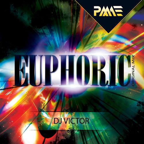 Euphoric by DJ Victor