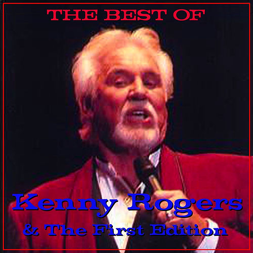 The Best Of Kenny Rogers & The First Edition von Kenny Rogers