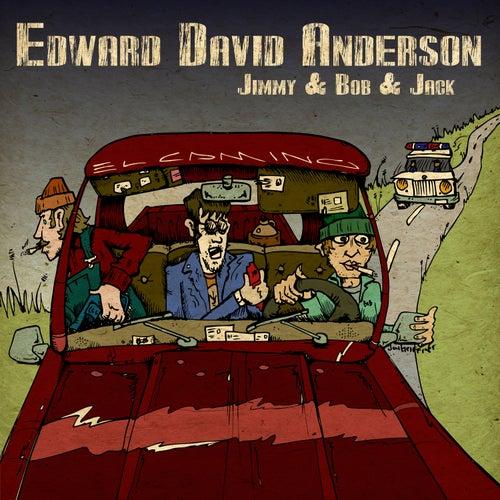 Jimmy & Bob & Jack by Edward David Anderson