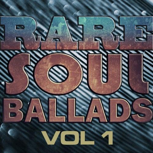Rare Soul Ballads, Vol. 1 von Various Artists