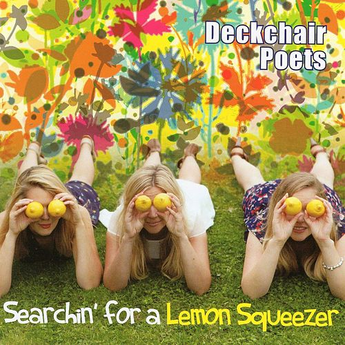 Searchin' For A Lemon Squeezer by Deckchair Poets
