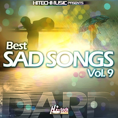 Best Sad Songs, Vol. 9 By Various Artists : Napster