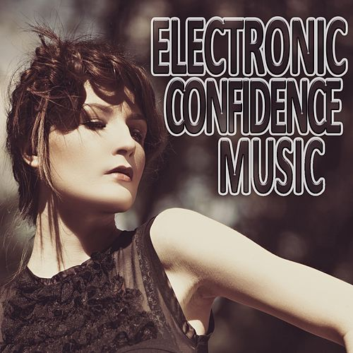 Electronic Confidence Music von Various Artists