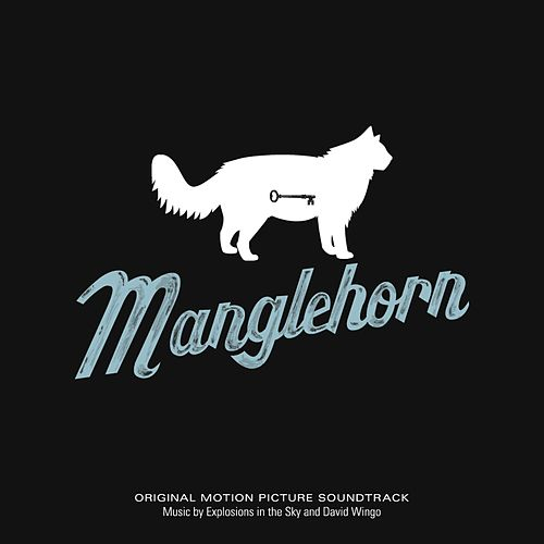 Manglehorn (Original Motion Picture Soundtrack) by Explosions In The Sky