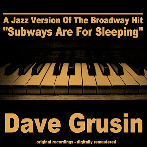 A Jazz Version of the Broadway Hit 'Subways Are for Sleeping' de Dave Grusin