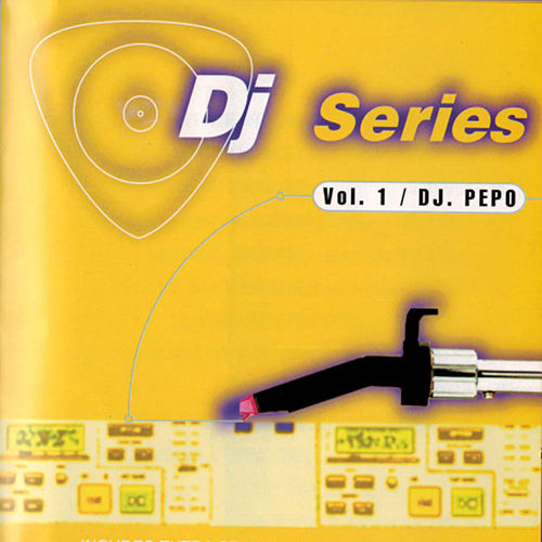 DJ Series (Vol. 1 Mix) by DJ Pepo
