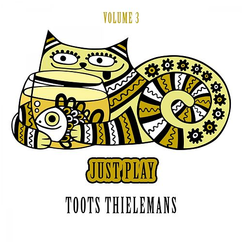 Just Play, Vol. 3 von Toots Thielemans