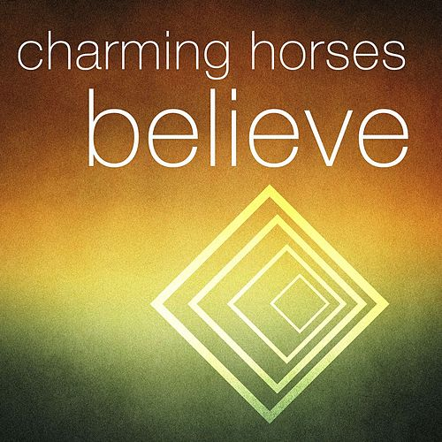 Believe by Charming Horses