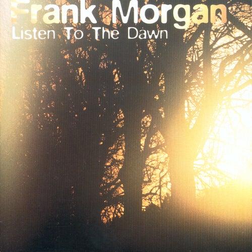 Listen To The Dawn de Frank Morgan